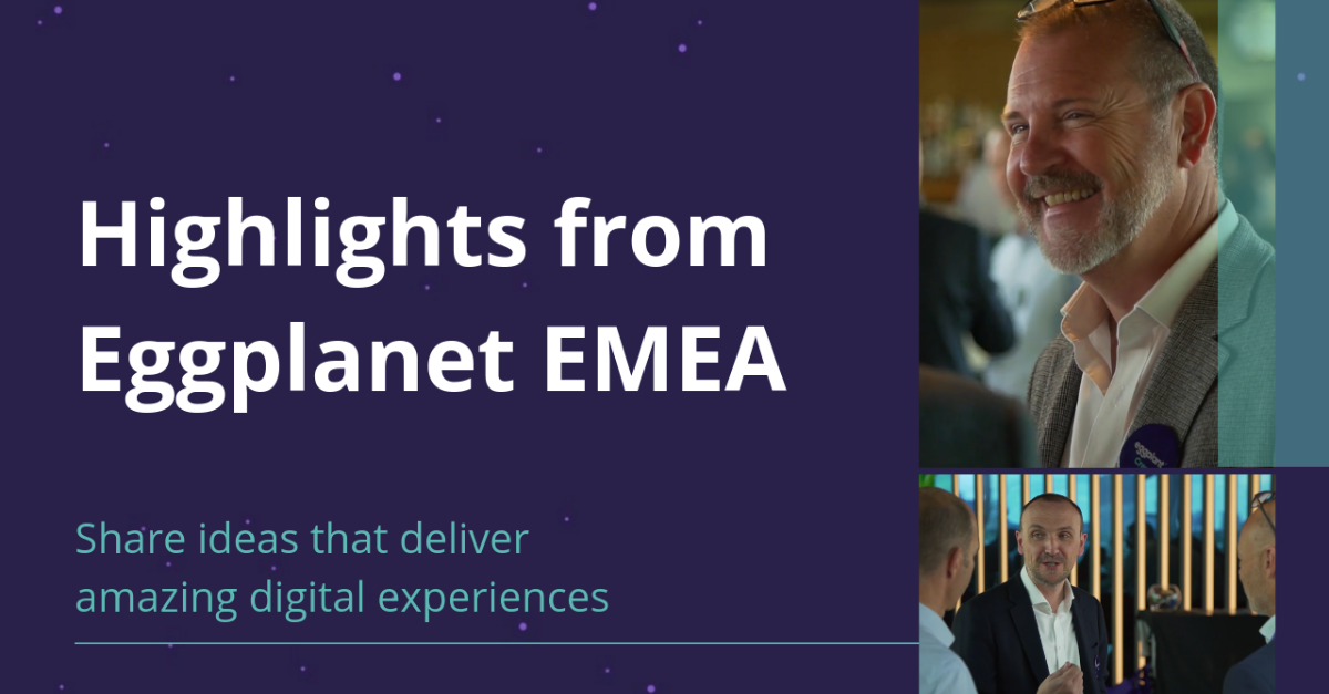 Quality and Better Customer Experiences – Eggplanet London, 2019